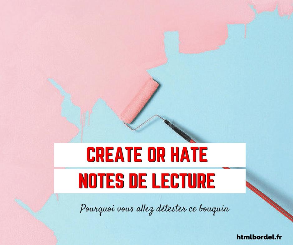 Mon avis au vitriol sur le livre Create or Hate, de Dan Norris - pourquoi vous allez détester ce livre